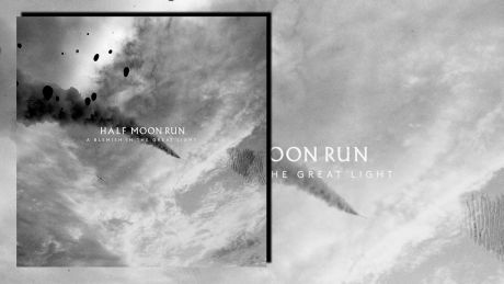 A Blemish in the Great Light von Half Moon Run