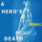 A Hero's Death von Fontaines D.C.