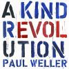 A Kind Revolution von Paul Weller