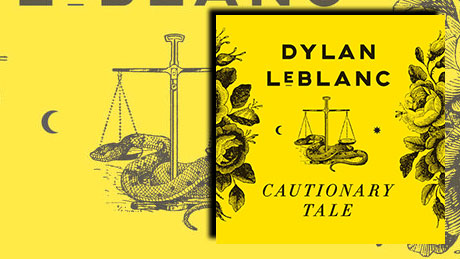 Cautionary Tale von Dylan LeBlanc