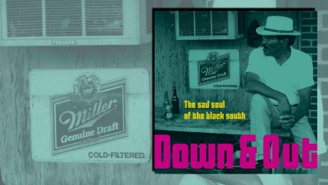 Down & Out The Sad Soul Of The Black South von Various Artists