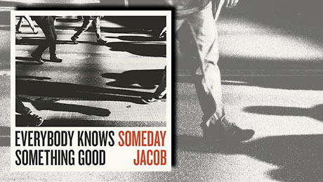 Everybody Knows Something Good von Someday Jacob
