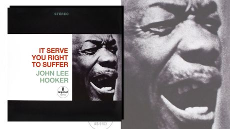 It Serve You Right To Suffer von John Lee Hooker