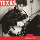 I Don't Want A Lover von Texas
