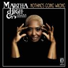Nothing's Going Wrong von Martha High & The Italian Royal Family