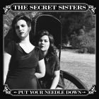 Put Your Needle Down von The Secret Sisters