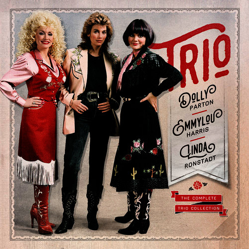 The Complete Trio Collection Deluxe Dolly Parton Linda Ronstadt Emmylou Harris