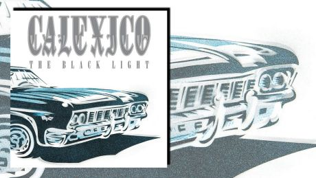 The Black Light (20th Anniversary Edition) von Calexico