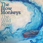 The Wild River von The Blow Monkeys