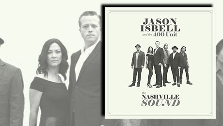 The Nashville Sound von Jason Isbell and the 400 Unit