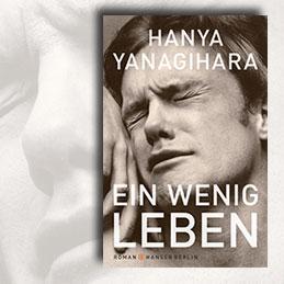 Hanja Yanagihara – Ein wenig Leben
