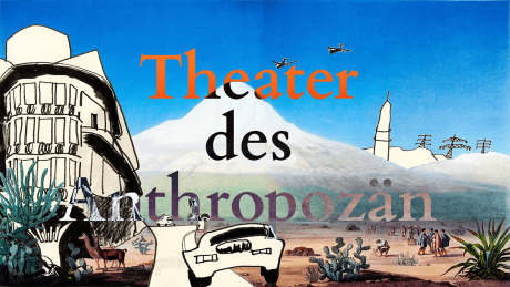 Theater des Anthropozän © Tanja Ebbecke
