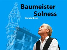 Baumeister Solness © Plakat: Udo Krause